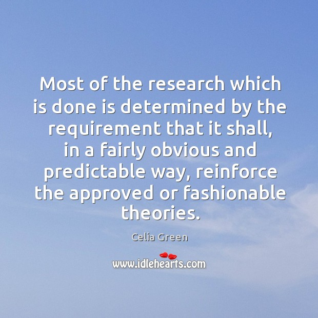 Most of the research which is done is determined by the requirement that it shall Image
