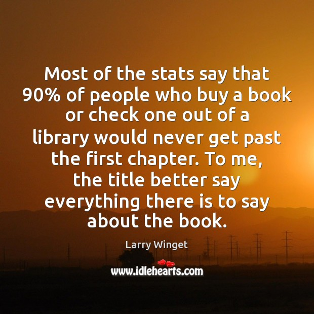 Most of the stats say that 90% of people who buy a book Image