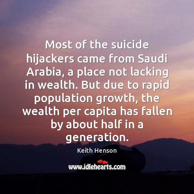 Most of the suicide hijackers came from Saudi Arabia, a place not Growth Quotes Image