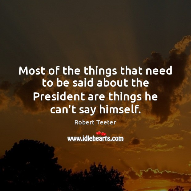 Most of the things that need to be said about the President Image
