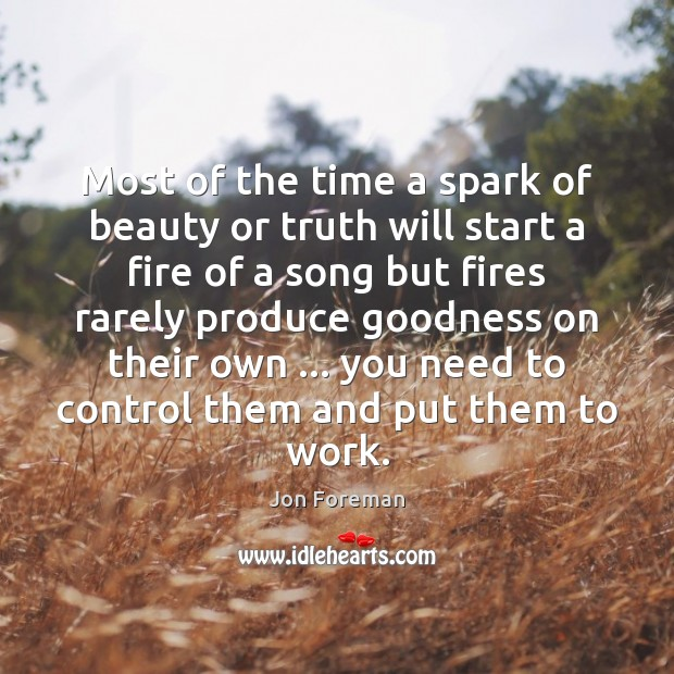 Image, Most of the time a spark of beauty or truth will start