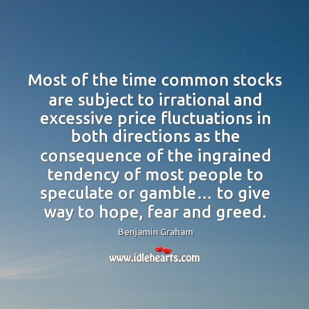 Image about Most of the time common stocks are subject to irrational and excessive price fluctuations
