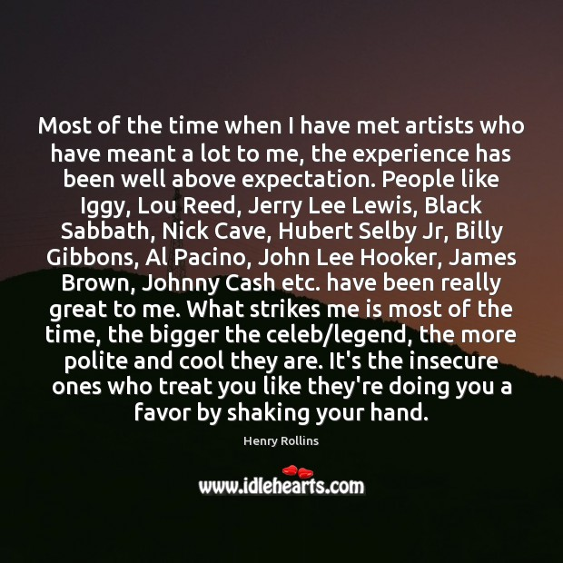 Image, Most of the time when I have met artists who have meant