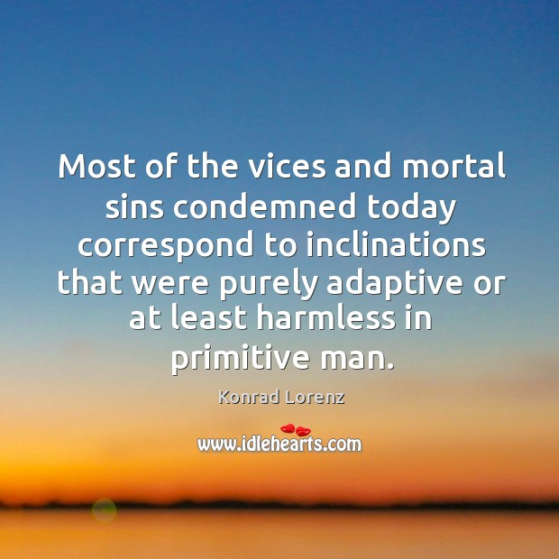 Most of the vices and mortal sins condemned today correspond Image