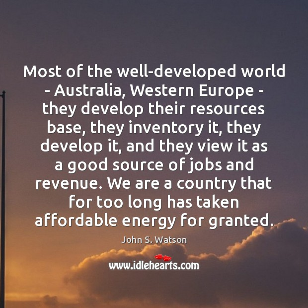 Image, Most of the well-developed world – Australia, Western Europe – they develop