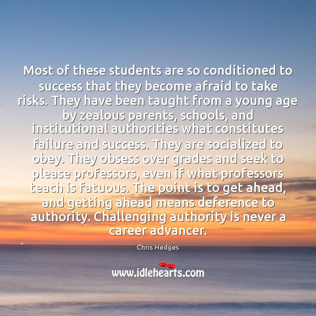 Most of these students are so conditioned to success that they become Image