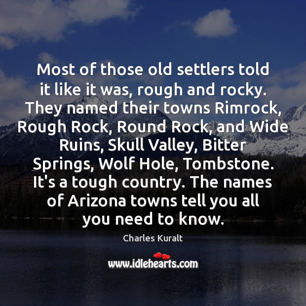 Most of those old settlers told it like it was, rough and Image