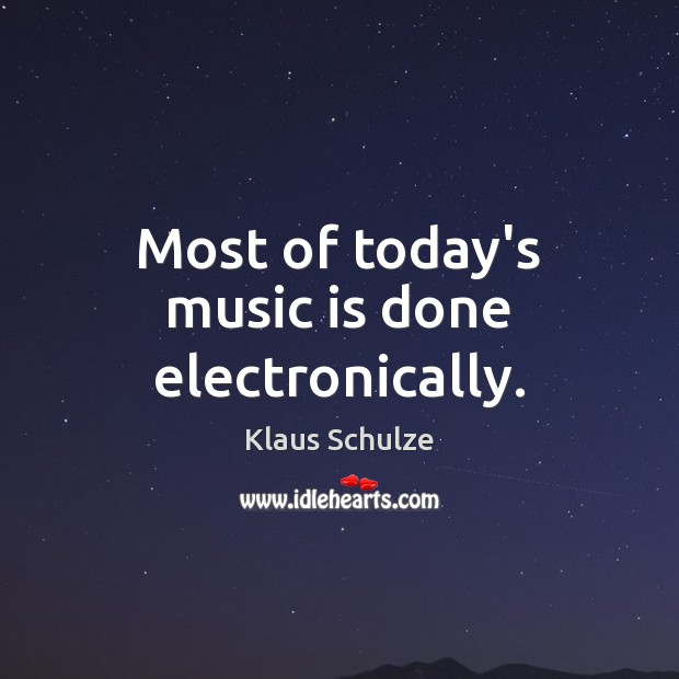 Most of today's music is done electronically. Image