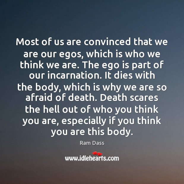 Most of us are convinced that we are our egos, which is Ego Quotes Image