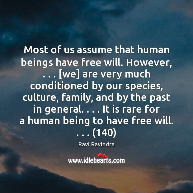 Most of us assume that human beings have free will. However, . . . [we] Image