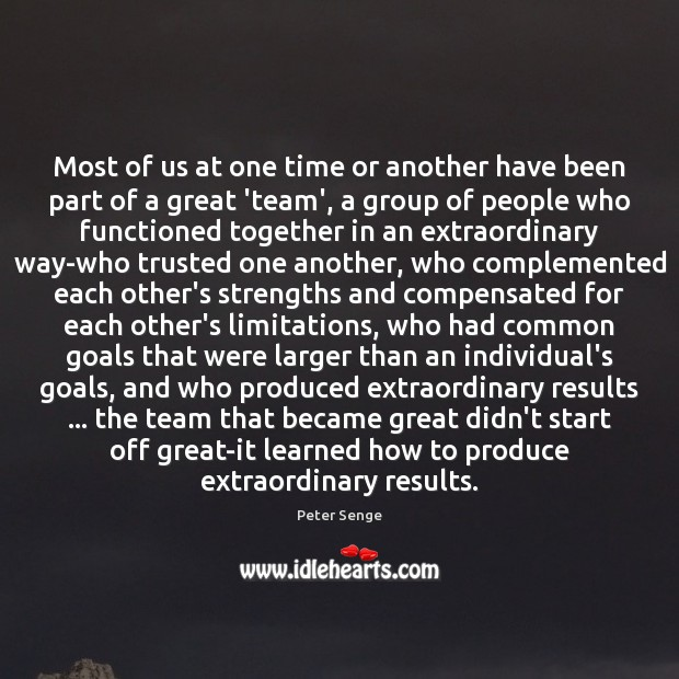 Most of us at one time or another have been part of Peter Senge Picture Quote