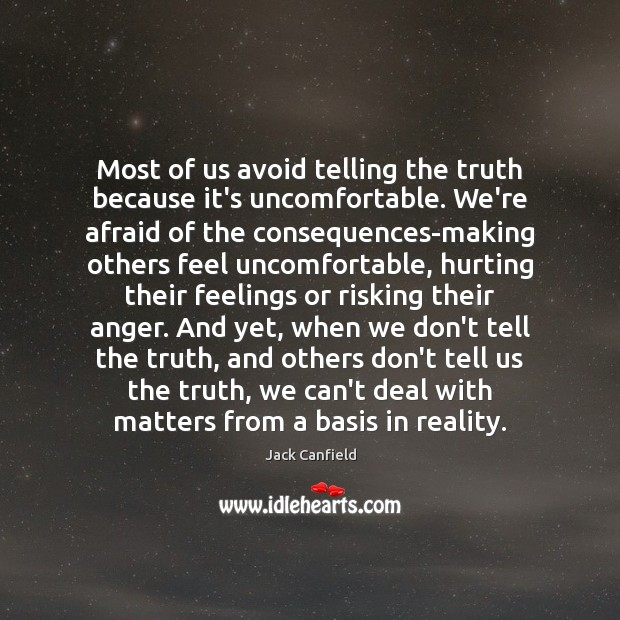 Image, Most of us avoid telling the truth because it's uncomfortable. We're afraid