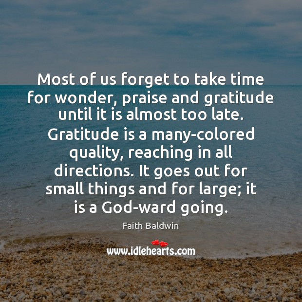 Most of us forget to take time for wonder, praise and gratitude Gratitude Quotes Image