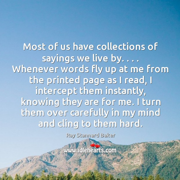 Most of us have collections of sayings we live by. . . . Whenever words Image