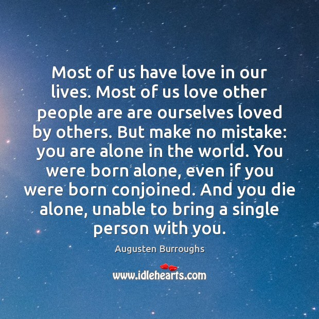 Most of us have love in our lives. Most of us love Augusten Burroughs Picture Quote
