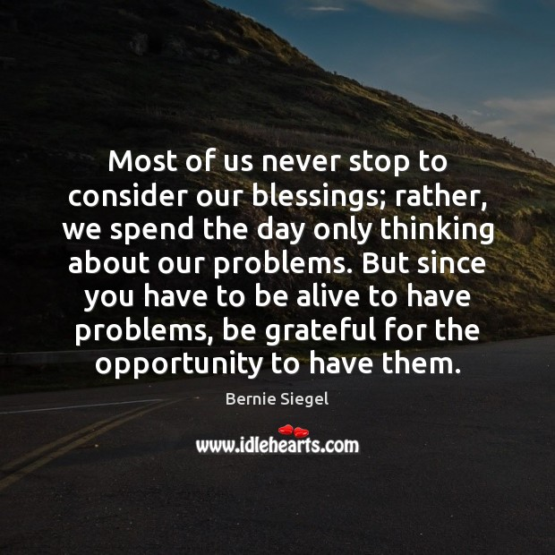 Image, Most of us never stop to consider our blessings; rather, we spend