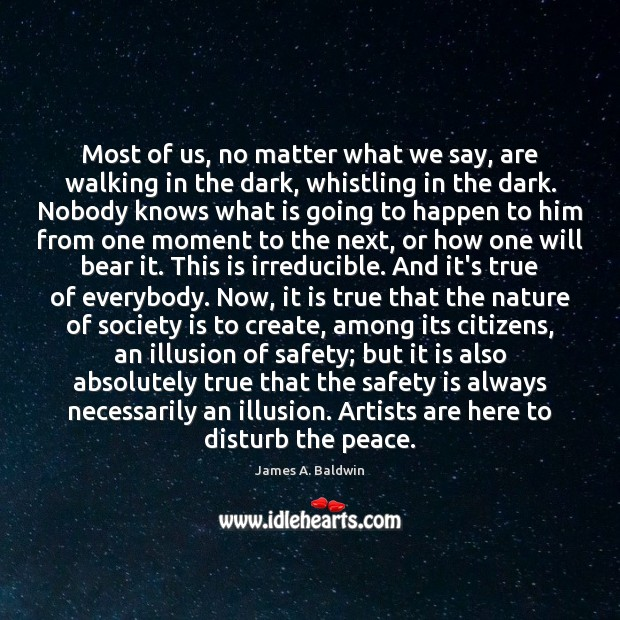 Most of us, no matter what we say, are walking in the Safety Quotes Image