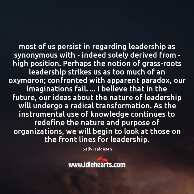 Image, Most of us persist in regarding leadership as synonymous with – indeed