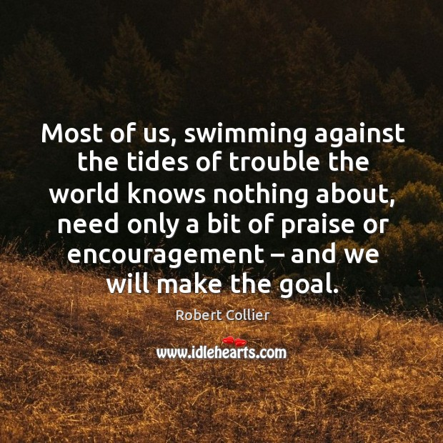 Most of us, swimming against the tides of trouble the world knows nothing about Image