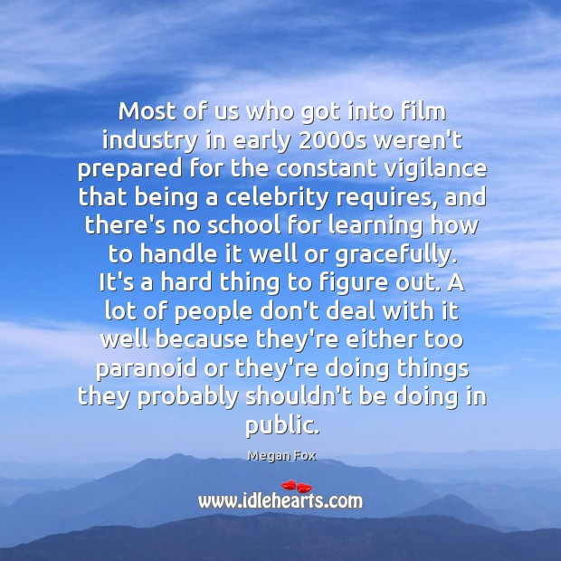 Image, Most of us who got into film industry in early 2000s weren't