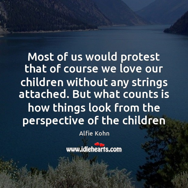 Image, Most of us would protest that of course we love our children
