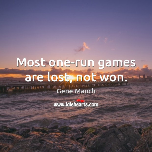 Image, Most one-run games are lost, not won.