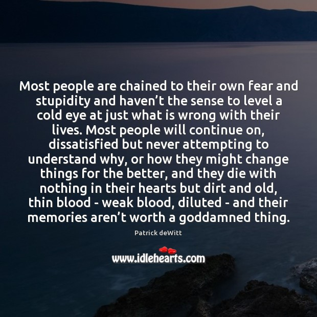 Most people are chained to their own fear and stupidity and haven' Image