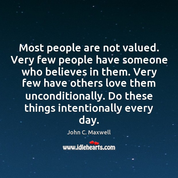 Most people are not valued. Very few people have someone who believes Image