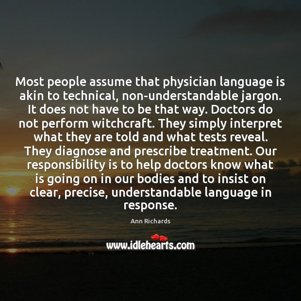 Most people assume that physician language is akin to technical, non-understandable jargon. Responsibility Quotes Image