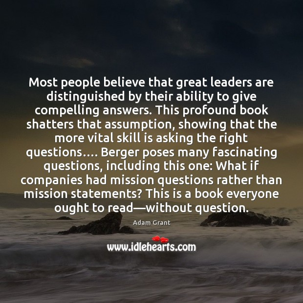 Image, Most people believe that great leaders are distinguished by their ability to