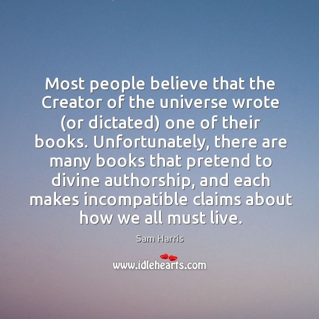 Most people believe that the Creator of the universe wrote (or dictated) Image