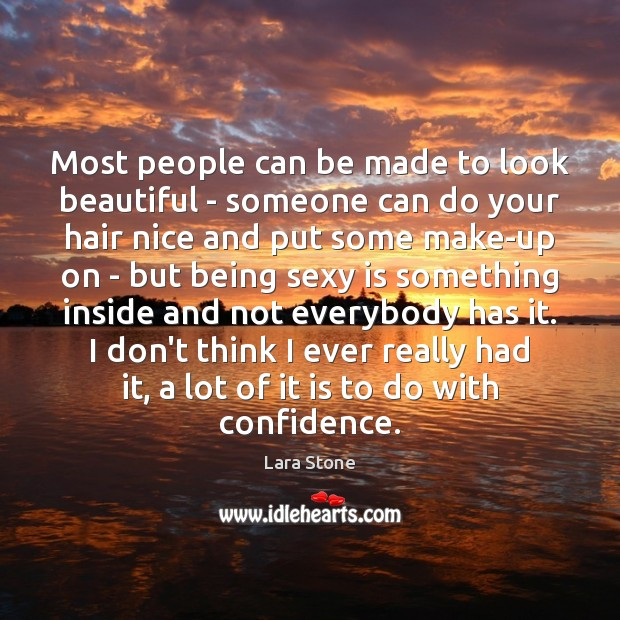Image, Most people can be made to look beautiful – someone can do