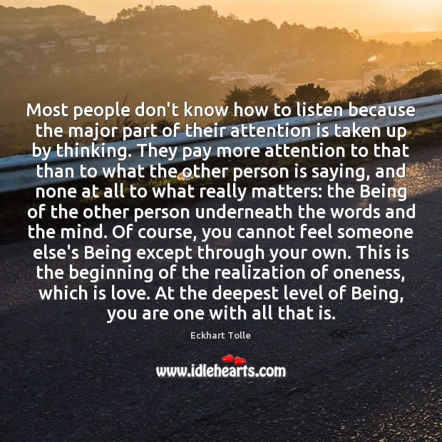 Most people don't know how to listen because the major part of Image