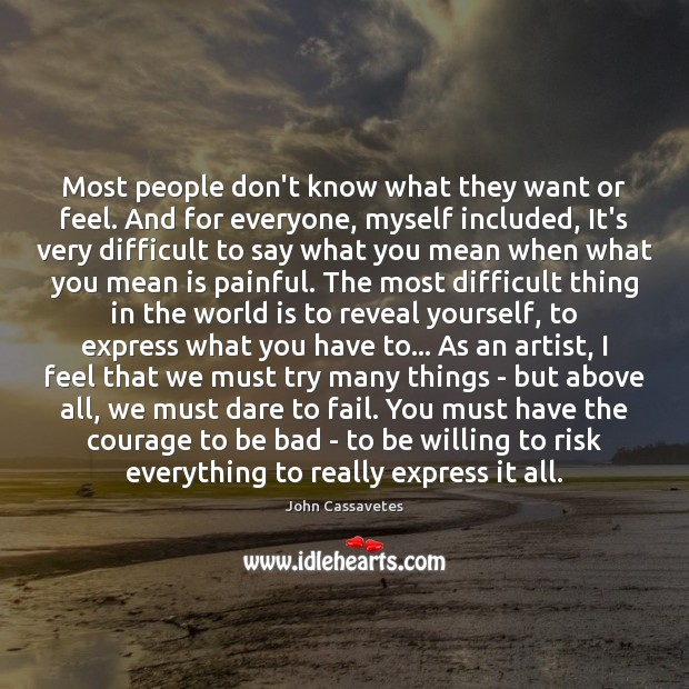 Image, Most people don't know what they want or feel. And for everyone,