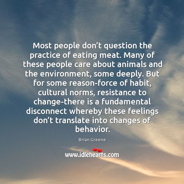 Most people don't question the practice of eating meat. Many of Image