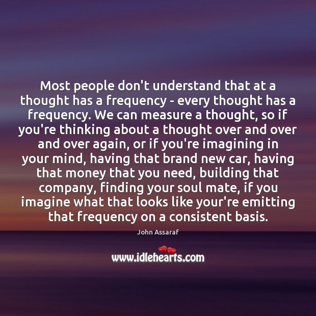 Most people don't understand that at a thought has a frequency – Image