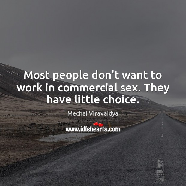 Most people don't want to work in commercial sex. They have little choice. Image