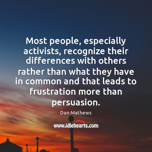 Image, Most people, especially activists, recognize their differences with others rather than what