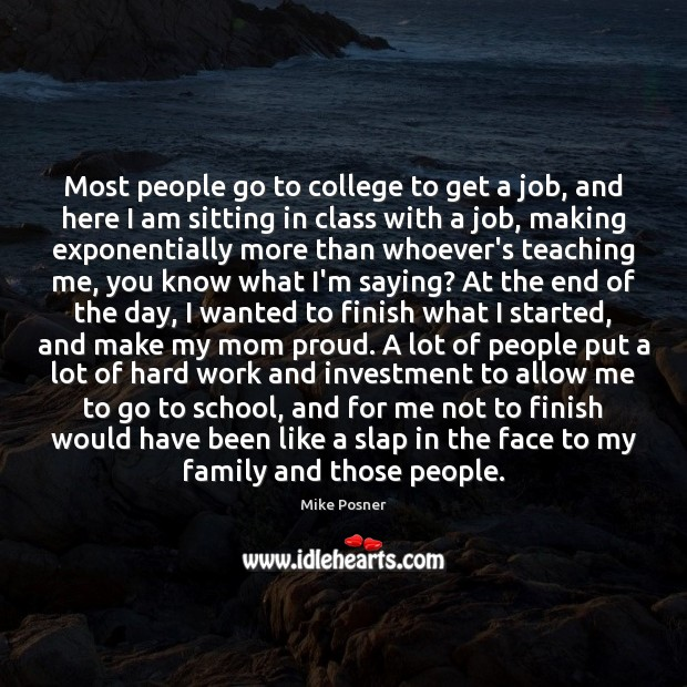 Most people go to college to get a job, and here I Image