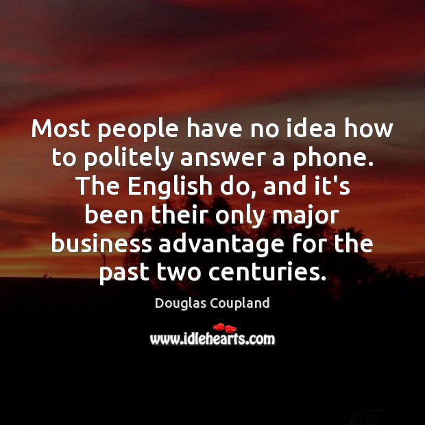 Image, Most people have no idea how to politely answer a phone. The