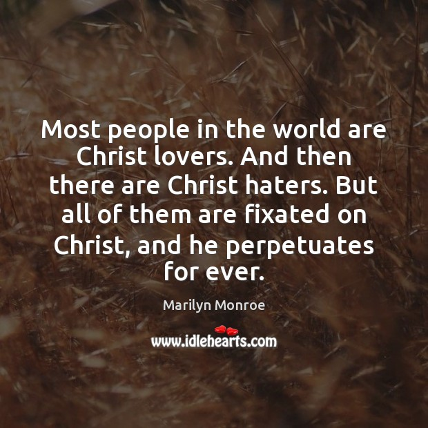 Image, Most people in the world are Christ lovers. And then there are