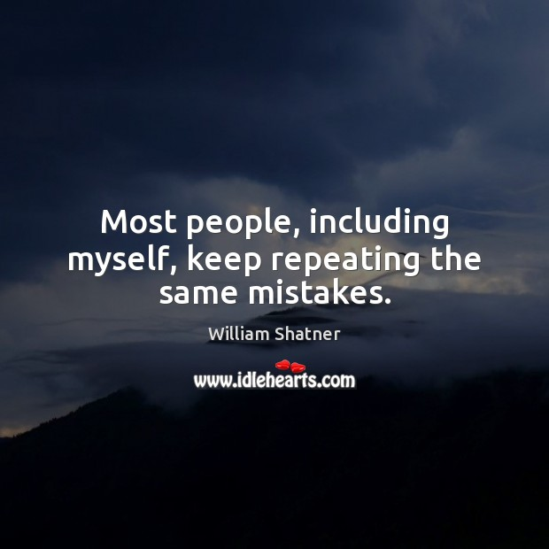 Most people, including myself, keep repeating the same mistakes. Image