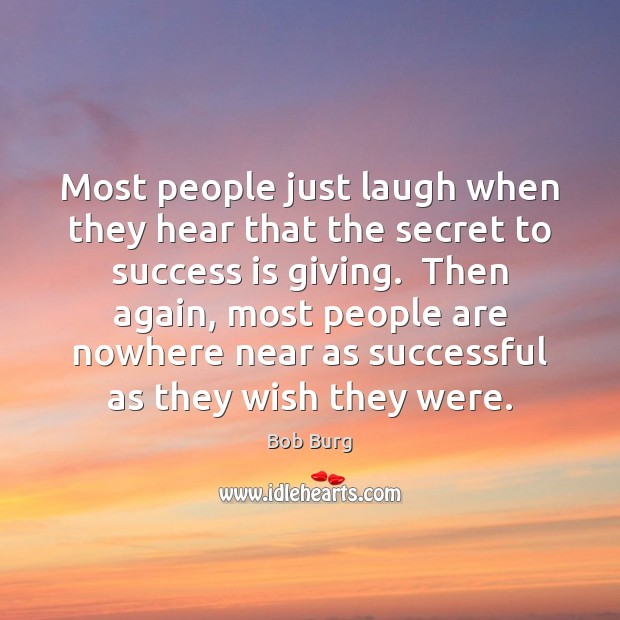 Most people just laugh when they hear that the secret to success Image