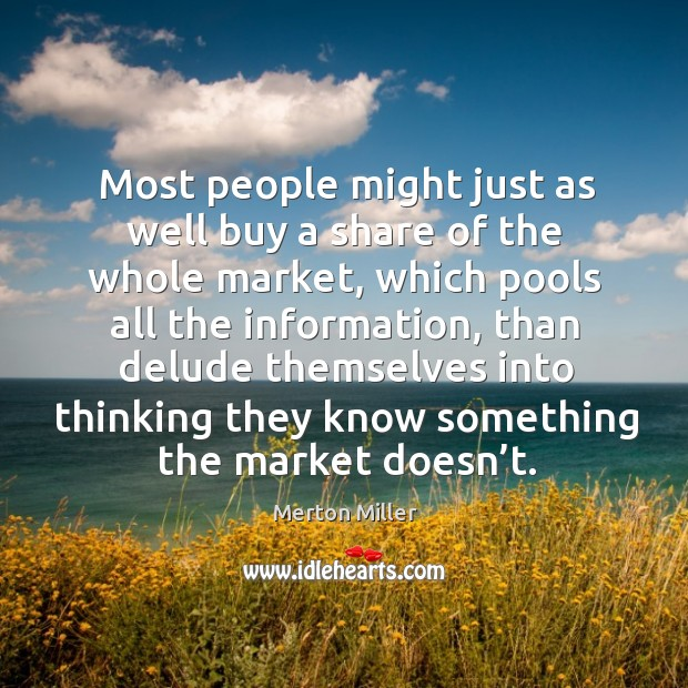 Most people might just as well buy a share of the whole market Image