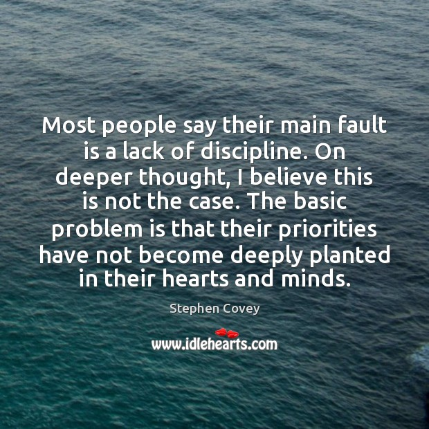 Most people say their main fault is a lack of discipline. On Image