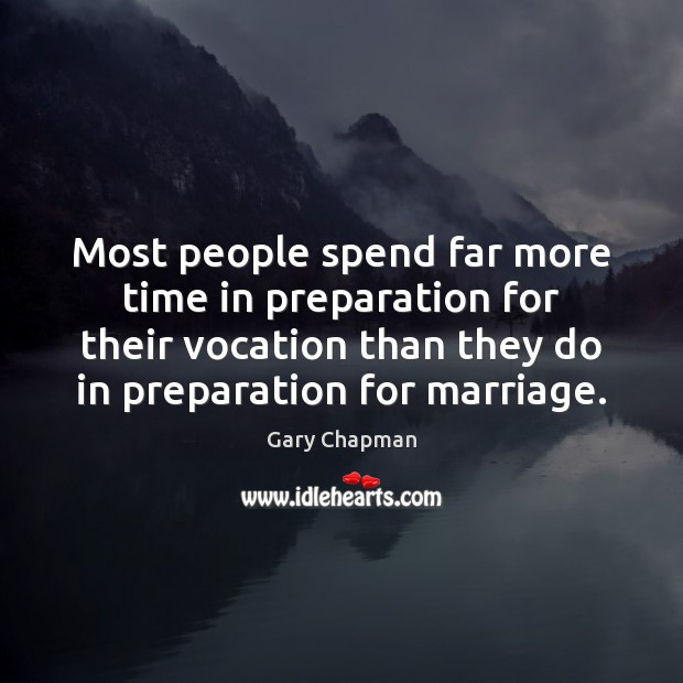 Image, Most people spend far more time in preparation for their vocation than