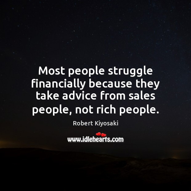 Image, Most people struggle financially because they take advice from sales people, not