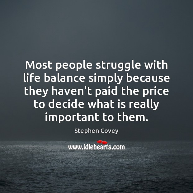 Image, Most people struggle with life balance simply because they haven't paid the