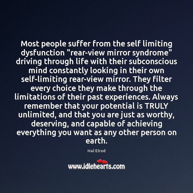 """Most people suffer from the self limiting dysfunction """"rear-view mirror syndrome"""" driving Image"""