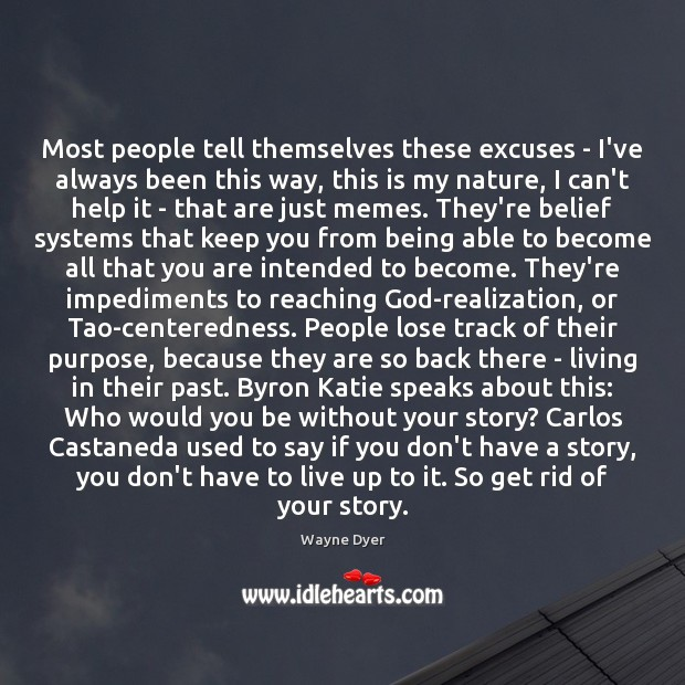 Most people tell themselves these excuses – I've always been this way, Image